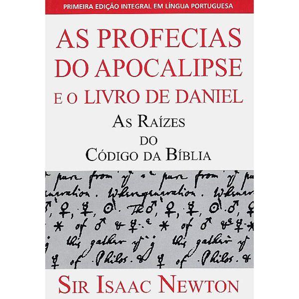 As Profecias de Daniel e Apocalipse Isaac Newton