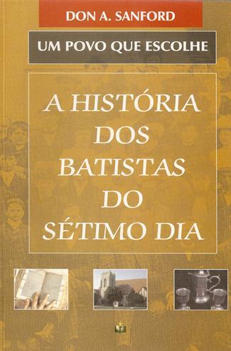 A História dos Batistas do 7° Dia