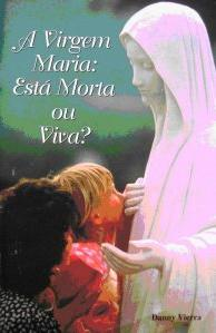 A Virgem Maria Morta ou Viva
