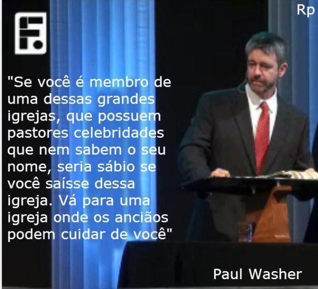 paul washer pensamento sobre grandes igrejas