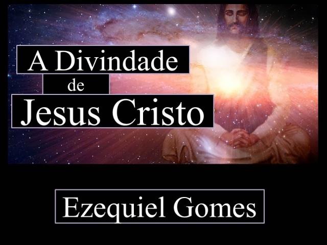 A divindade de Jesus Cristo
